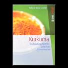 Kurkuma/Curcuma - Entzündungshemmer, Zellschutz und Schlankmacher
