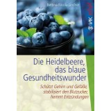 Die Heidelbeere, das Blaue Gesundheitswunder, Bettina-Nicola Lindner