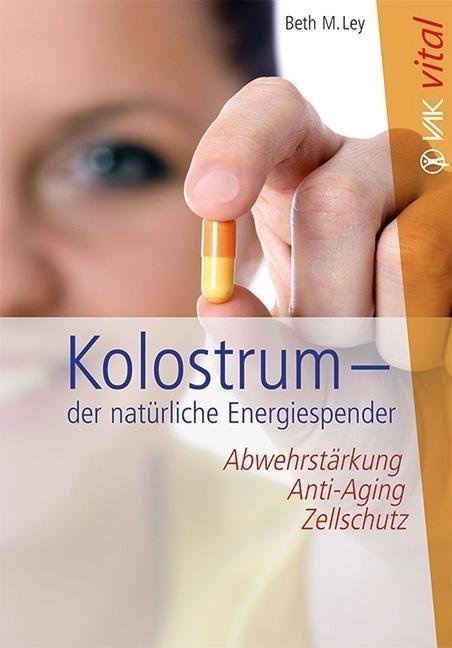 Kolostrum - Abwehrstärkung, Anti-Aging und Zellschutz